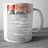 New Funny Gift Mug Red Forman That 70's Show The Kind Of Insults Coffee Mug Ceramic white 11 oz