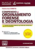 Compendio di ordinamento forense e deontologia. Con aggiornamento online...