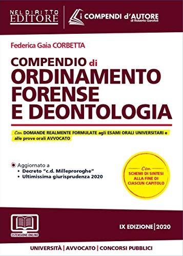 Compendio di ordinamento forense e deontologia. Con aggiornamento online