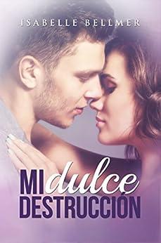 "Serie ""Mi dulce destrucción"", Isabelle Bellmer (rom) 51M-4wHapFL._SY346_"