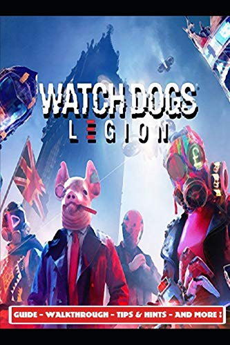 Watch Dogs Legion Guide - Walkthrough - Tips & Hints - And More!