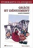 Grâce et denuement by Alice Ferney (2006-06-14) - Editions Flammarion - 14/06/2006