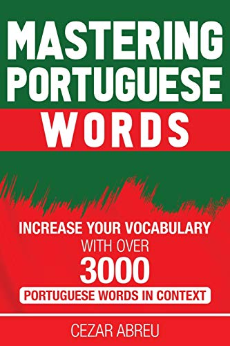 Compare Textbook Prices for Mastering Portuguese Words: Increase Your Vocabulary with Over 3,000 Portuguese Words in Context  ISBN 9798573477985 by Abreu, Cezar
