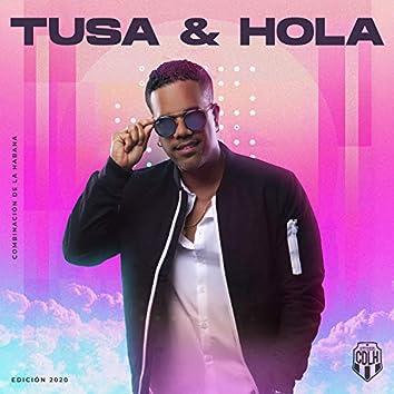 Tusa / Hola