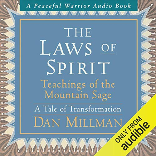 The Laws of Spirit: Teachings of the Mountain Sage (A Tale of Transformation) audiobook cover art