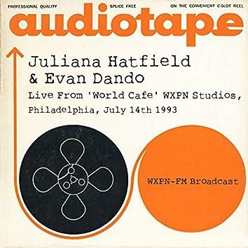 Live From 'World Cafe' WXPN Studios, Philadelphia, July 14th 1993 WXPN-FM Broadcast