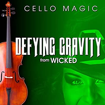 """Defying Gravity (From """"Wicked"""") [Cello Version]"""