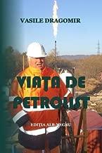 Viata de petrolist: Editia alb-negru