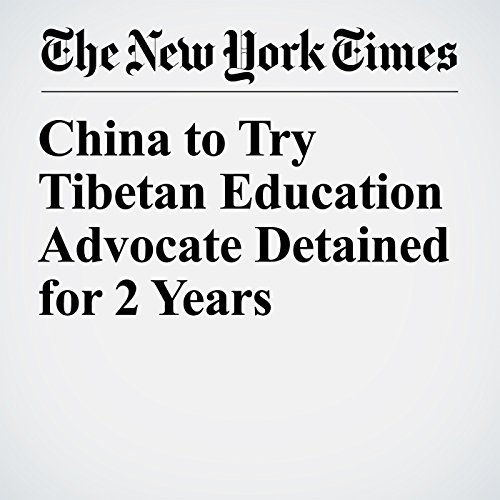 China to Try Tibetan Education Advocate Detained for 2 Years copertina