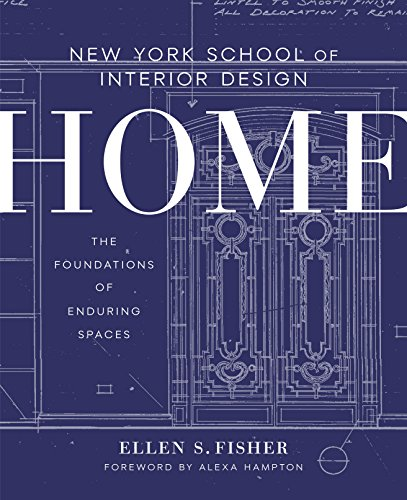 New York School of Interior Design: Home: The Foundations of Enduring Spaces (English Edition)