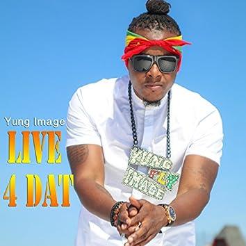 Live 4 Dat