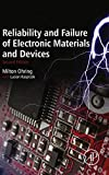 Reliability and Failure of Electronic Materials and Devices (English Edition)...