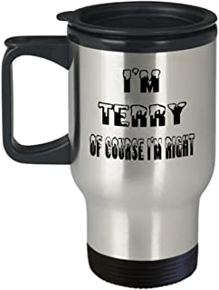 Terry Gifts Insulated Travel Mug - Of Course I'm Right - For Mom and Dad Cup for Coffee or Tea Your Lover ak8406