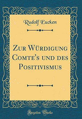 Zur Würdigung Comte's und des Positivismus (Classic Reprint)