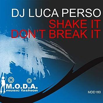 Shake It, Don't Brake It