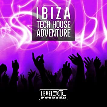Ibiza Tech House Adventure