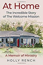 At Home: The Incredible Story of The Welcome Mission: A Memoir of Ministry