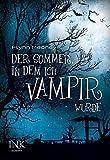 Flynn Meaney: Der Sommer, in dem ich Vampir wurde