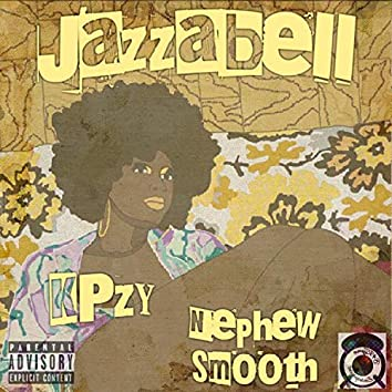 Jazzabell (feat. Nephew Smooth)