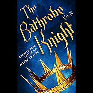 The Bathrobe Knight: Volume 3                   Auteur(s):                                                                                                                                 Charles Dean,                                                                                        Richard Haygood                               Narrateur(s):                                                                                                                                 Matthew Broadhead                      Durée: 10 h et 34 min     2 évaluations     Au global 4,0