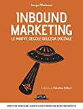 Inbound Marketing: Le nuove regole dell'era digitale