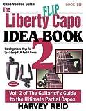 The Liberty FLIP Capo Idea Book 2: More Ingenious Ways To Use Liberty