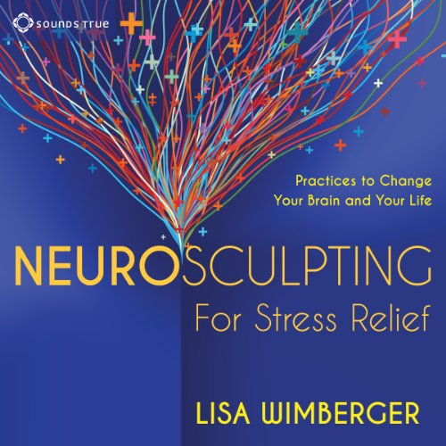 Neurosculpting for Stress Relief audiobook cover art