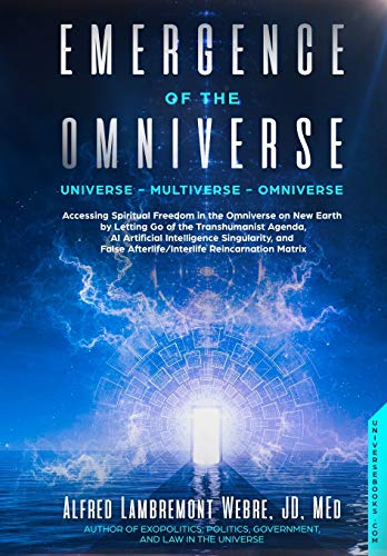 Emergence of the Omniverse: Universe - Multiverse - Omniverse