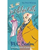 [(Sir Philip's Folly)] [Author: M. C. Beaton] published on (August, 2013)