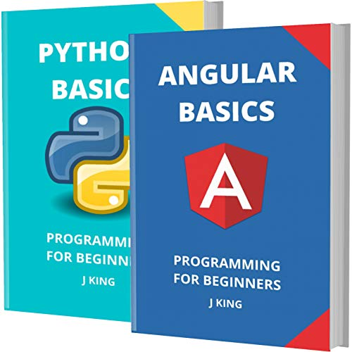 ANGULAR AND PYTHON BASICS: PROGRAMMING FOR BEGINNERS - 2 BOOKS IN 1 - Learn Coding Fast! ANGULAR AND PYTHON Crash Course, A QuickStart Guide, Tutorial ... Examples, In Easy Steps! (English Edition)