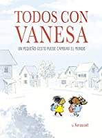 Todos con Vanesa / I Walk with Vanesa: A Story About a Simple Act of Kindness