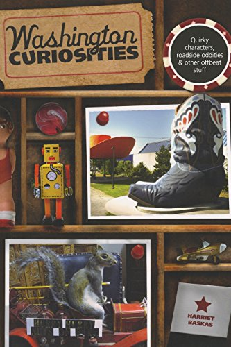 Compare Textbook Prices for Washington Curiosities: Quirky Characters, Roadside Oddities & Other Offbeat Stuff Curiosities Series Third Edition ISBN 9780762761197 by Baskas, Harriet
