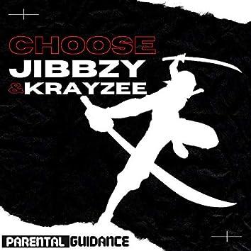 Choose (feat. Krayzee)