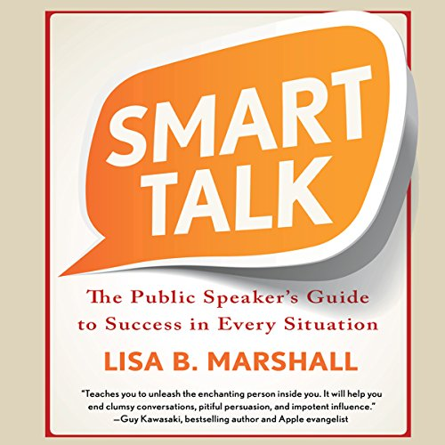 Smart Talk     The Public Speaker's Guide to Professional Success              By:                                                                                                                                 Lisa B. Marshall                               Narrated by:                                                                                                                                 Lisa B. Marshall                      Length: 7 hrs and 13 mins     73 ratings     Overall 4.3