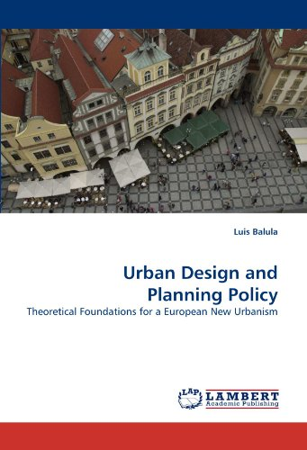 Urban Design and Planning Policy: Theoretical Foundations for a European New Urbanism PDF Books