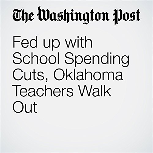 Fed up with School Spending Cuts, Oklahoma Teachers Walk Out copertina