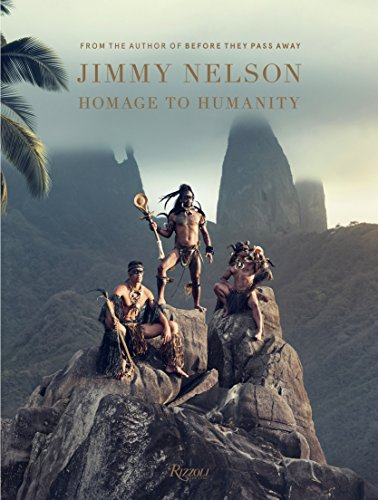 Jimmy Nelson Homage to Humanity: Before they pass away