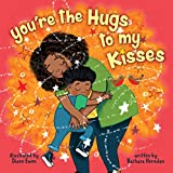 You're the Hugs to My Kisses (English Edition)