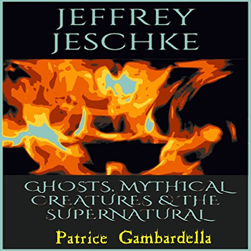Ghosts, Mythical Creatures, & The Supernatural audiobook cover art