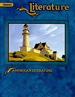Literature: American Literature (Glencoe Literature)