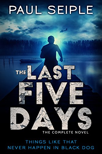 The Last Five Days: A Post-Apocalyptic Survival Thriller (The Great Dying Book 1) by [Paul Seiple]