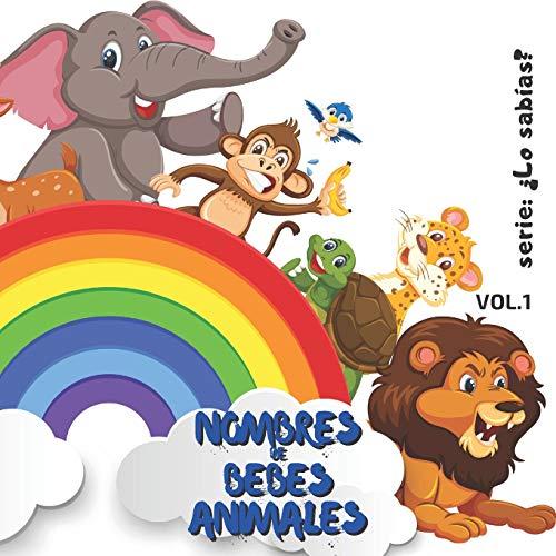 NOMBRES DE BEBES ANIMALES: Libro Infantil: 21,59 cm x 21,59 cm x 44 páginas, todas con Fotos de los ANIMALITOS con una página de Dedicatoria para sus Regalos!