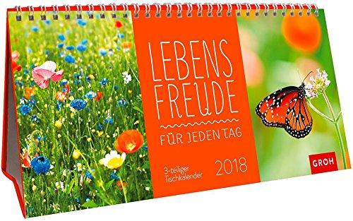 Lebensfreude für jeden Tag 2018: 3-teiliger Tischkalender mit Monatskalendarium