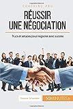 Réussir une négociation - Trucs et astuces pour négocier avec succès