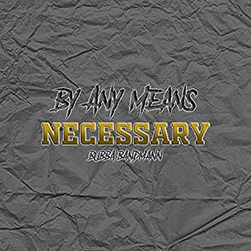 By Any Means Necessary