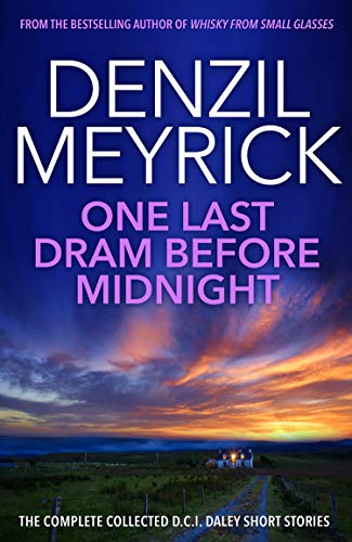 One Last Dram Before Midnight: The Complete DCI Daley Short Stories (English Edition)