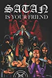 Satan is Your Friend