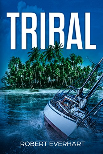 Book: TRIBAL by Robert Everhart