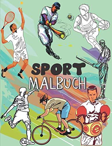 Sport Malbuch: Viel Spaß mit diesem coolen Malbuch für Sport und Spiele für Jungen und Mädchen, Fußball, Handball, Baseball, Basketball, Boxen, Tennis, Radfahren, Bodybuilding, American Football