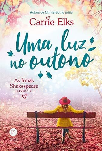 Uma luz no outono (Vol. 4 As irmãs Shakespeare)